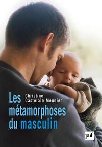 Christine Castelain Meunier - Les métamorphoses du masculin.