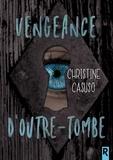 Christine Casuso - Vengeance d'outre tombe.