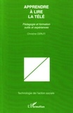Christine Ceruti - Apprendre à lire la télé - Pédagogie et formation, outils et expériences.