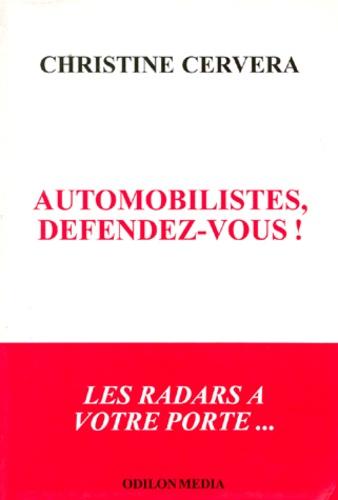 Christine Cervera - Automobilistes, défendez-vous !.