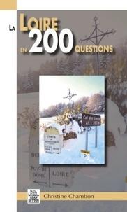 Christine Chambon - La Loire en 200 questions.