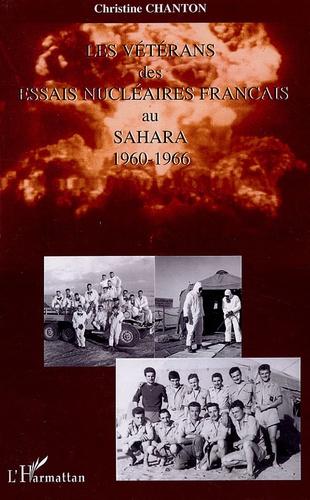Christine Chanton - Les vétérans des essais nucléaires français au Sahara.