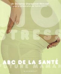 Christine Chardonnet-Rémusat - ABC de la santé future maman.