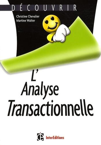 Christine Chevalier et Martine Walter - L'Analyse Transactionnelle.