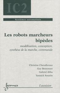 Christine Chevallereau et Guy Bessonnet - Les robots marcheurs bipèdes - Modélisation, conception, synthèse de la marche, commande.