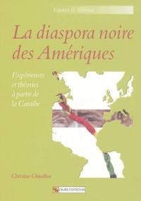 Christine Chivallon - La diaspora noire des Amériques - Expériences et théories à partir de la Caraïbe.