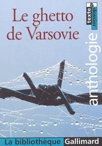 Christine Chollet et  COLLECTIFS GALLIMARD - Le ghetto de Varsovie - Anthologie.