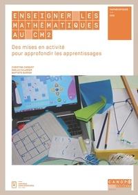 Christine Choquet et Gaëlle Cullerier - Enseigner les mathématiques au CM2 - Des mises en activité pour approfondir les apprentissages.