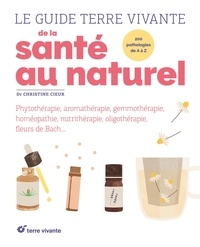 Christine Cieur - Le guide Terre Vivante de la santé au naturel.