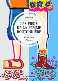 Christine Claude - Les pieds de la femme boutonnière - Recueil de nouvelles.