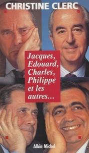 Christine Clerc - Jacques, Édouard, Charles, Philippe et les autres.