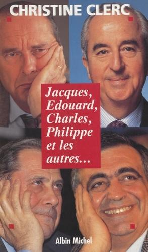 Jacques, Édouard, Charles, Philippe et les autres