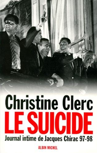 JOURNAL INTIME DE JACQUES CHIRAC. Tome 4, Juillet 1997-mai 1998, Le suicide