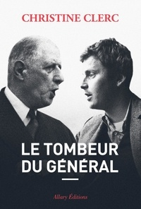 Christine Clerc - Le tombeur du Général.