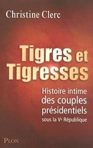 Christine Clerc - Tigres et Tigresses.