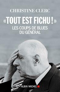 """Christine Clerc - """"Tout est fichu !"""" - Les coups de blues du Général."""