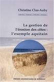 Christine Clus-Auby - La gestion de l'érosion des côtes : l'exemple aquitain.