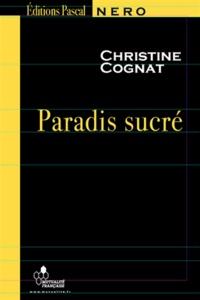 Christine Cognat - Paradis sucré.