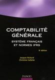 Christine Collette et Jacques Richard - Comptabilité générale - Système français et normes IFRS.