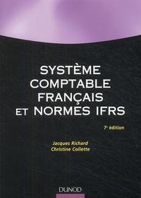 Christine Collette et Jacques Richard - Système comptable français et normes IFRS.