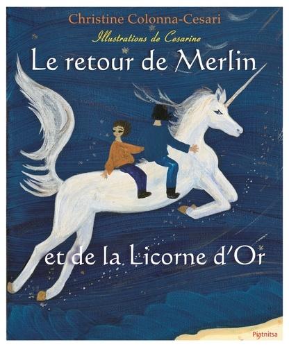Christine Colonna Ce - Le retour de Merlin et de la Licorne d'or.