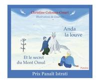 Christine Colonna-Césari - Anda la louve et le secret du Mont Omul.