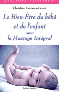 Christine Colonna-Césari - Le bien-être du bébé et de l'enfant avec le massage intégral.