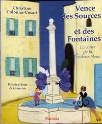 Christine Colonna-Césari - Vence des sources et des fontaines - Le conte de la couleur bleue.