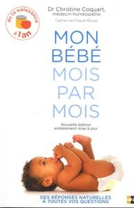 Christine Coquart et Catherine Piraud-Rouet - Mon bébé mois par mois - De 0 à 1 ans.