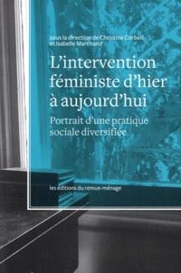 Christine Corbeil et Isabelle Marchand - L'intervention féministe d'hier à aujourd'hui - Portrait d'une pratique sociale diversifiée.