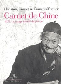 Christine Cornet et François Verdier - Carnet de Chine - 1932, Le voyage insensé du père Jo.