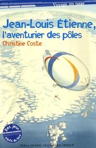 Jean-Louis Etienne, l'aventurier des pôles - Christine Coste | Showmesound.org