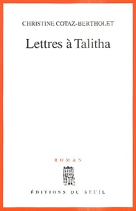 Christine Cotaz-Bertholet - Lettres à Talitha.
