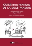 Christine Cottier-Angeli et Magali Debost - Guide (très pratique) de la sage-maman.