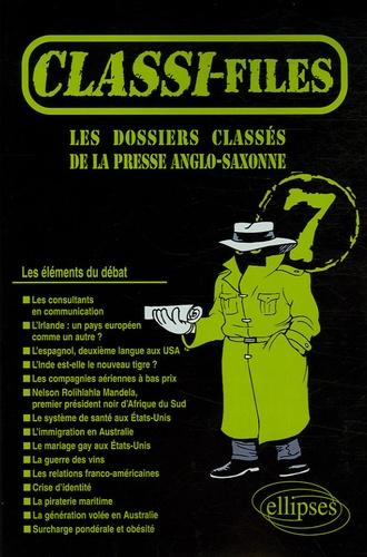 Christine Coué et Daniel Decotterd - Classi-files 7 - Les dossiers classés de la presse anglo-saxonne.