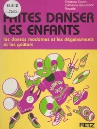 Christine Coutin et  Pascale - Faites danser les enfants - Les danses modernes et les déguisements et les goûters.