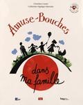 Christine Croset et Catherine Oppliger Mercado - Amuse-Bouches - Dans ma famille. 1 CD audio