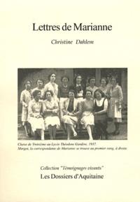 Christine Dahlem - Lettres de Marianne - Lettres d'une jeune fille juive sous l'occupation (décembre 1941 - septembre 1943).