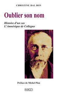 Christine Dal Bon - Oublier son nom - Histoire d'un cas, l'Amnésique de Collegno.