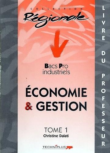 Christine Dalati - Economie et gestion Bac pro industriels - Tome1, livre du professeur.