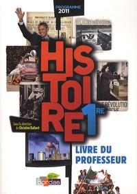 Christine Dalbert et Catherine Barruel - Histoire 1e - Livre du professeur, Programme 2011.