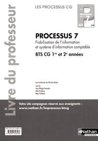 Christine Darlay - Processus 7 Fiabilisation de l'information et système d'information comptable BTS CG 1re et 2e années - Livre du professeur.