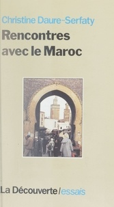 Christine Daure-Serfaty - Rencontres avec le Maroc.