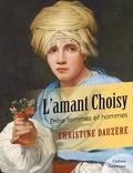 Christine Dauzere - L'Amant Choisy - Entre femmes et hommes.