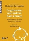 Christine Davoudian - La grossesse, une histoire hors normes - Réflexions des artisans de PMI et d'ailleurs.