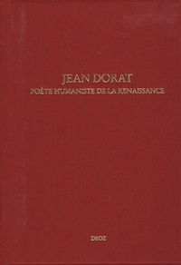Christine de Buzon - Jean Dorat - Poète humaniste de la renaissance.