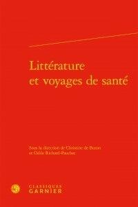 Christine de Buzon et Odile Richard-Pauchet - Littérature et voyages de santé.