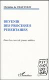 Christine de Chauvelin - Devenir des processus pubertaires - Dans les cures de jeunes adultes.