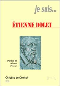 Christine de Coninck - Je suis... Etienne Dolet.