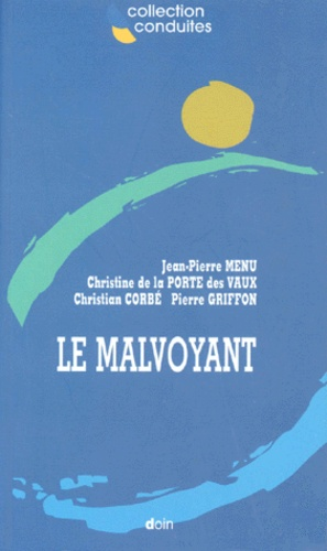 Christine de La Porte Des Vaux et Jean-Pierre Menu - Le malvoyant.